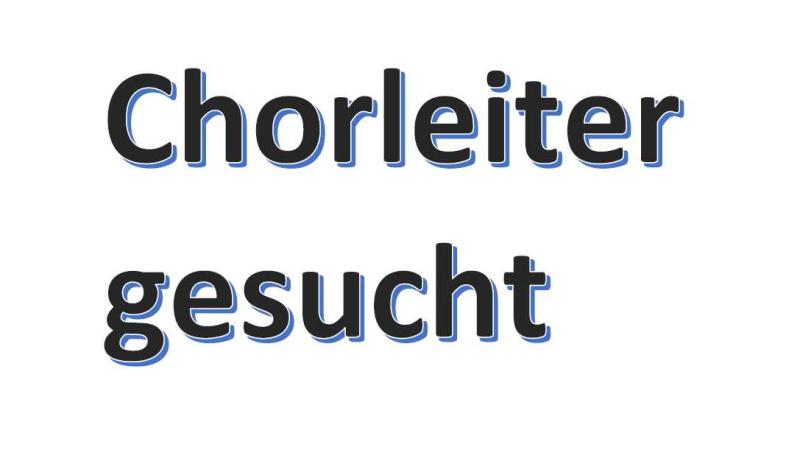 chorleiter-gesucht