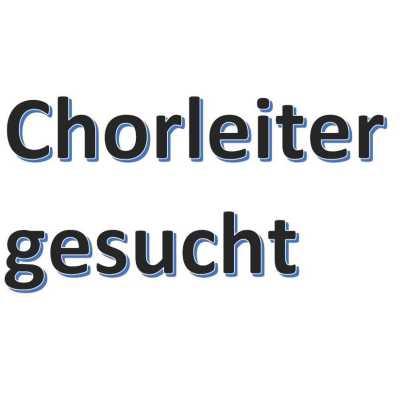 l_chorleiter-gesucht-1